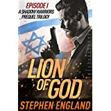 Lion of God: Episode I (A Shadow Warriors Prequel Trilogy Book 1)