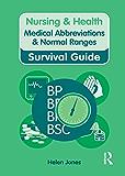 Nursing & Health Survival Guide: Medical Abbreviations & Normal Ranges (Nursing and Health Survival Guides)