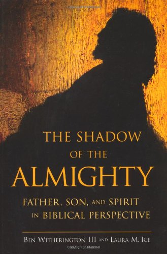 The Shadow of the Almighty: Father, Son and Spirit in Biblical Perspective PDF
