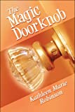 The Magic Doorknob, Kathleen Marie Robinson, 1608133621
