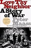 img - for Love Thy Neighbor: A Story of War by Peter Maass (1997-02-25) book / textbook / text book