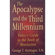 The Apocalypse and the Third Millennium: Today's Guide to the Book of Revelation by George T. Montague (1998-07-02)