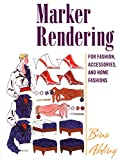 img - for Marker Rendering for Fashion, Accessories, and Home Fashion book / textbook / text book