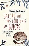 Satoru und das Geheimnis des Gluecks: Reisebericht einer Katze