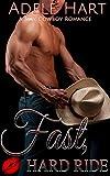 Fast, Hard Ride: A Sexy Cowboy Romance