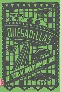 Quesadillas: A Novel