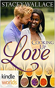 The Remingtons: Cooking Up Love (Kindle Worlds Novella) by [Wallace, Stacey]