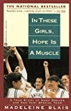 In These Girls, Hope Is a Muscle, Madeleine Blais, 078578697X