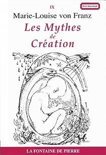 Les mythes de création : processus créateur et modèles de créativité par Franz
