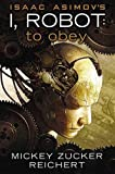 To Obey (I, Robot)