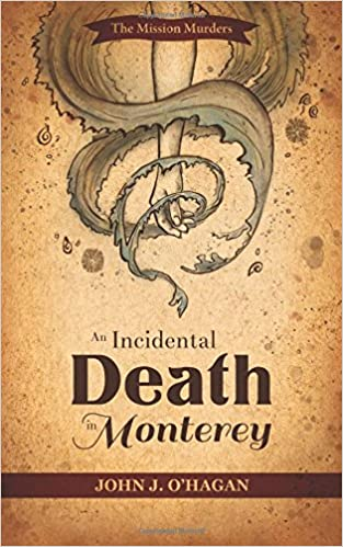 An Incidental Death in Monterey: Volume 2 (The Mission Murders