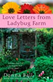 Love Letters from Ladybug Farm, Donna Ball, 0425237176