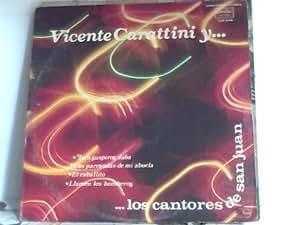 Vicente Carattini Y... Los Cantores De San Juan