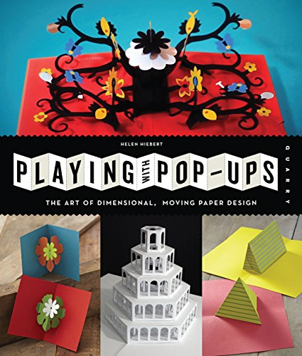 Playing with Pop-ups: The Art of Dimensional, Moving Paper -