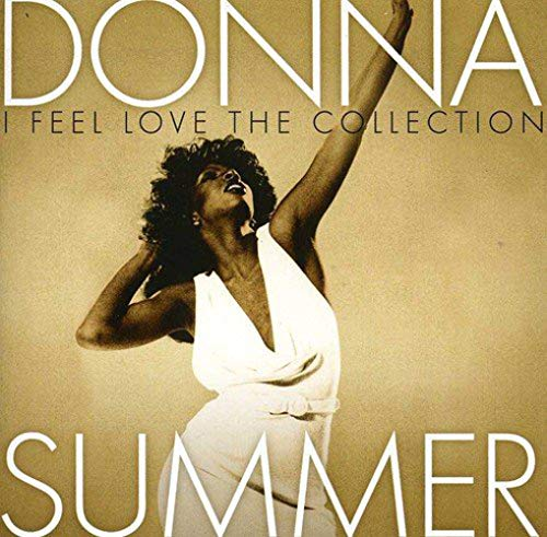 I Feel Love: The Collection -  Donna Summer
