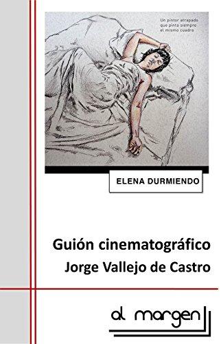Descargar Libro Elena Durmiendo: Guión Cinematográfico De Jorge Vallejo Jorge Vallejo De Castro