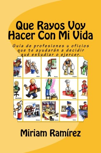 ¿Qué rayos voy hacer con mi vida? (Spanish Edition)