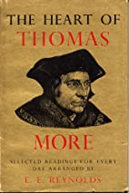 The Heart of Thomas More by Thomas…