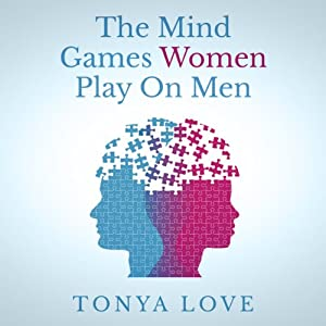The Mind Games Women Play on Men Audiobook