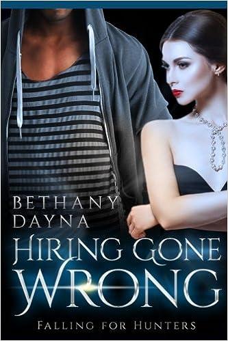 Amazon com: Hiring Gone Wrong (Falling for Hunters) (Volume 1