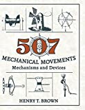 img - for 507 Mechanical Movements: Mechanisms and Devices book / textbook / text book