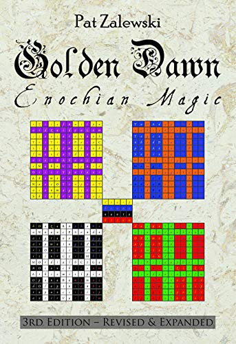 Golden Dawn Enochian Magic (3rd Edition - Revised & Expanded)