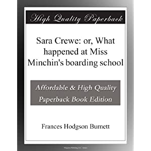 Sara Crewe: or, What happened at Miss Minchin's boarding school (Paperback)