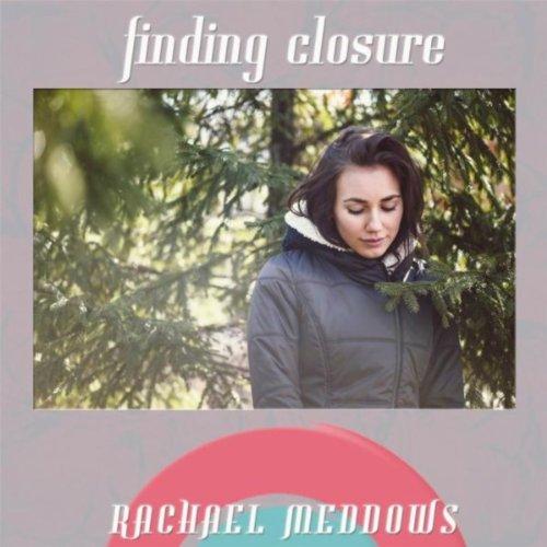 - Finding Closure (Hypnosis & Subliminal)