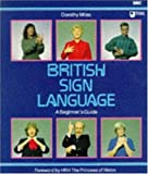 British Sign Language : A Beginner's Guide