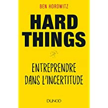Hard Things: Entreprendre Dans l'Incertitude