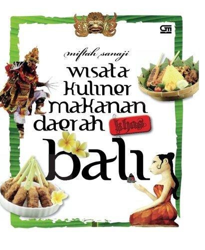 Wisata Kuliner Makanan Daerah Khas Bali Indonesian Edition
