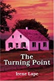 The Turning Point, Irene Lape, 0595344488