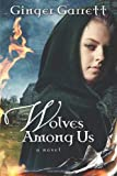 Wolves among Us, Ginger Garrett, 0781448859