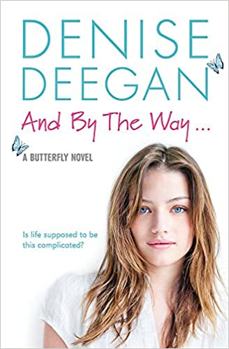 And by the Way: Denise Deegan: 9781444721195: Amazon com: Books