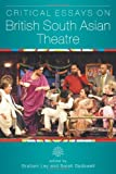 Critical Essays on British South Asian Theatre, Edward Dadswell, 0859898350