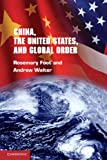 China, the United States, and Global Order