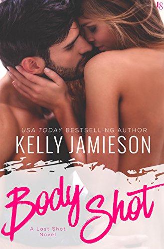 Body Shot: A Last Shot Novel by [Jamieson, Kelly]