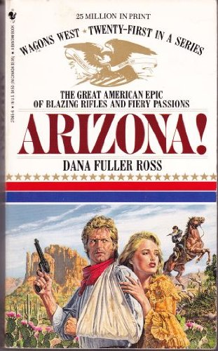 Arizona!   Wagons West #21, Ross, Dana Fuller