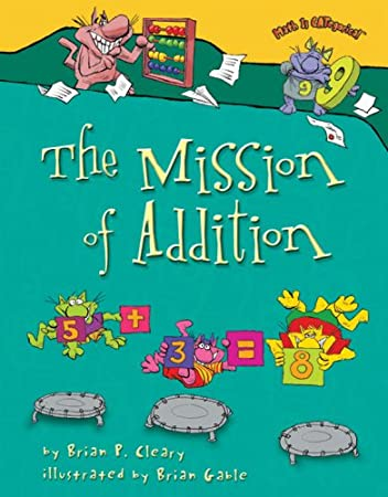 The Mission of Addition (Math Is Categorical): Brian P Cleary ...