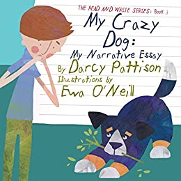 my crazy dog my narrative essay the and write series book  my crazy dog my narrative essay the and write series book 3