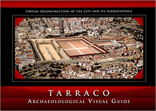 Book TARRACO: ARCHAEOLOGICAL VISUAL GUIDE. VIRTUAL RECONSTRUCTION OF THE CITY AND ITS SURROUNDINGS [Jan 01, 2006] MACIAS SOLE, J. M. & AL., EDS.