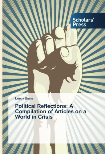 Political Reflections: A Compilation of Articles on a World in Crisis PDF
