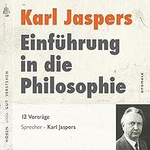Einführung in die Philosophie Hörbuch von Karl Jaspers Gesprochen von: Karl Jaspers