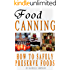 Food Canning: How To Safely Preserve Foods