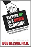Keeping up in a down Economy, Bob Nelson, 0615306616