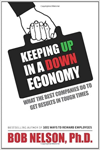 Book Keeping Up in a Down Economy: What the Best Companies do to Get Results in Tough Times