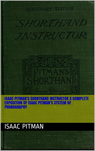 Isaac Pitman's shorthand instructor a complete exposition of Isaac Pitman's system of phonography