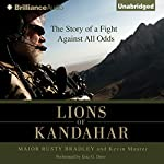 Lions of Kandahar: The Story of a Fight Against All Odds | Major Rusty Bradley,Kevin Maurer