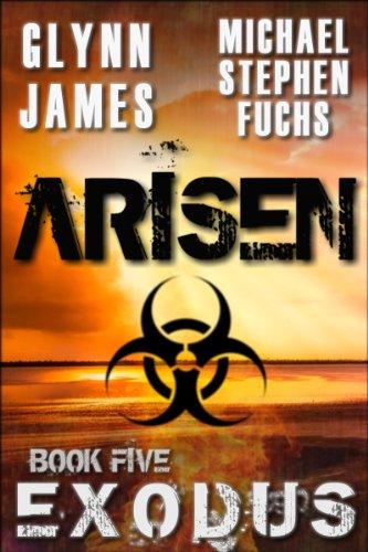 ARISEN, Book Five - EXODUS by [Fuchs, Michael Stephen, James, Glynn]