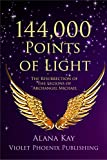 Download 144,000 Points of Light: The Resurrection of the Legions of Archangel Michael in PDF ePUB Free Online